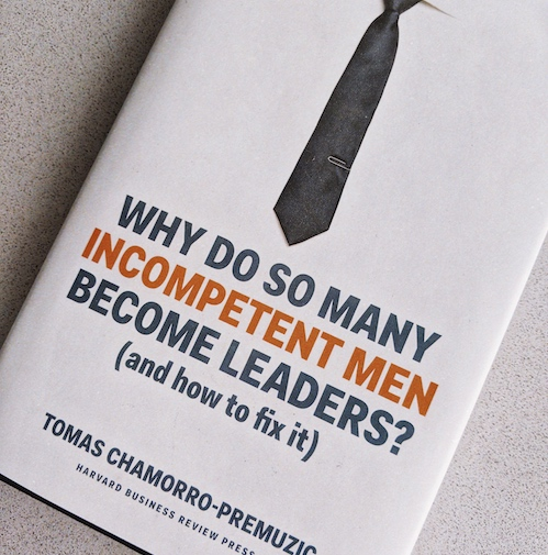 BOOK REVIEW: WHY DO SO MANY INCOMPETENT MEN BECOME LEADERS?